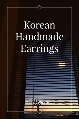 Korean Handmade Earrings   Lee's Collection  
