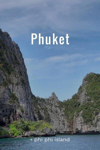 Phuket + phi phi island
