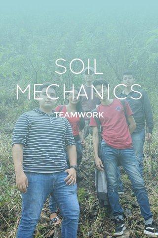 SOIL MECHANICS TEAMWORK