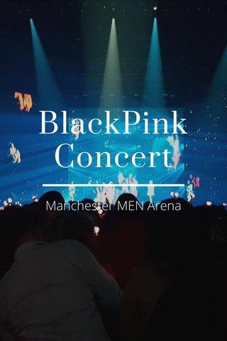 BlackPink Concert Manchester MEN Arena