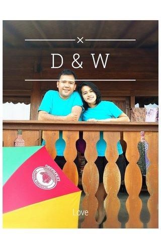 D&W Love