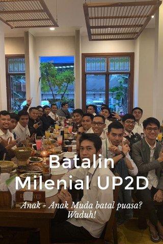 Batalin Milenial UP2D Anak - Anak Muda batal puasa? Waduh!