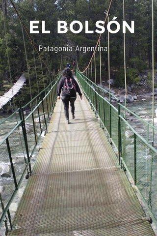 EL BOLSÓN Patagonia Argentina
