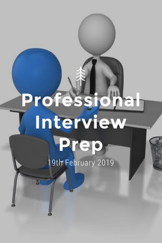 Professional Interview Prep 19th February 2019