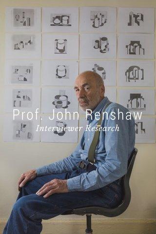 Prof. John Renshaw Interviewer Research