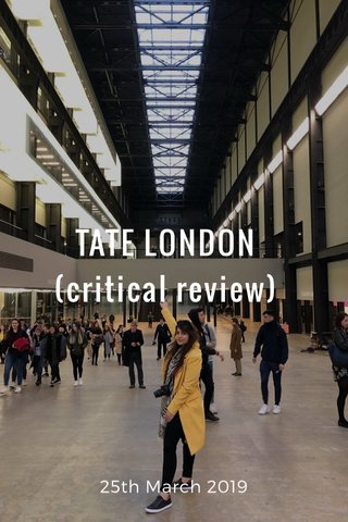 TATE LONDON (critical review) 25th March 2019
