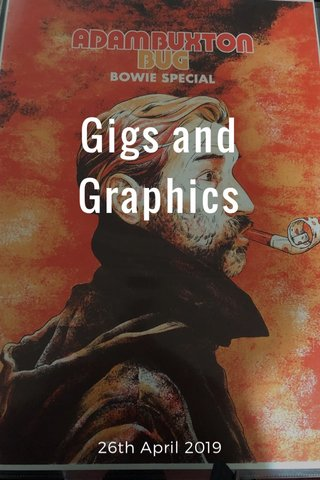 Gigs and Graphics 26th April 2019