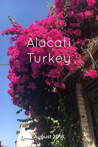 Alacati Turkey August 2018