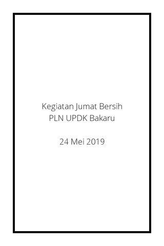 Kegiatan Jumat Bersih PLN UPDK Bakaru 24 Mei 2019