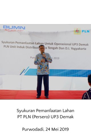 Syukuran Pemanfaatan Lahan PT PLN (Persero) UP3 Demak Purwodadi, 24 Mei 2019