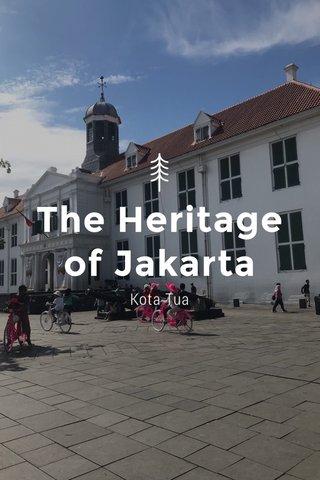 The Heritage of Jakarta Kota Tua