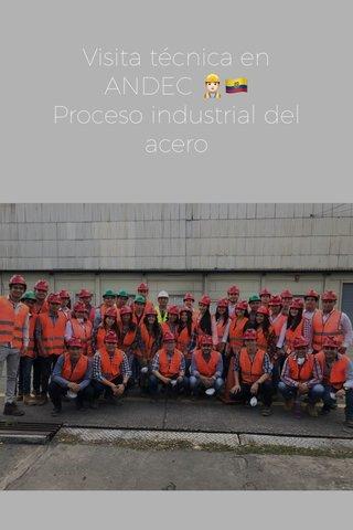 Visita técnica en ANDEC 👷🏻♂️🇪🇨 Proceso industrial del acero
