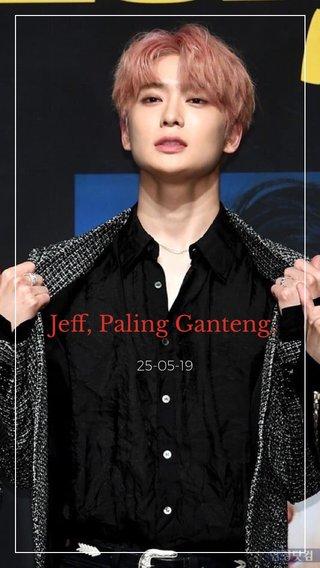 Jeff, Paling Ganteng. 25-05-19