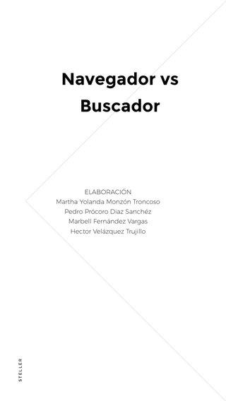 Navegador vs Buscador ELABORACIÓN Martha Yolanda Monzón Troncoso Pedro Prócoro Diaz Sanchéz Marbell Fernández Vargas Hector Velázquez Trujillo