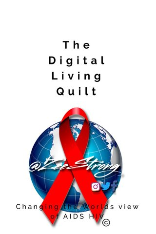 The Digital Living Quilt Changing the Worlds view of AIDS HIV
