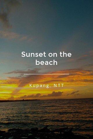 Sunset on the beach Kupang, NTT
