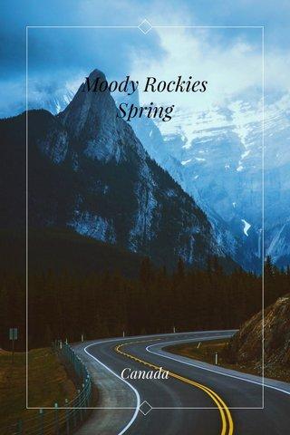 Moody Rockies Spring Canada