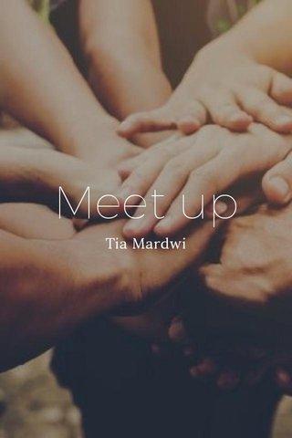 Meet up Tia Mardwi