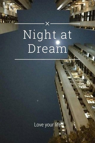 Night at Dream Love your life