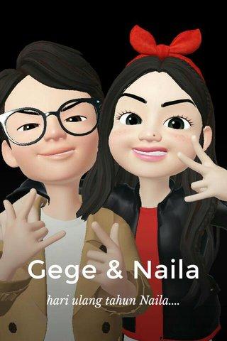 Gege & Naila hari ulang tahun Naila....