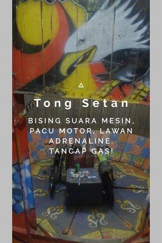 Tong Setan BISING SUARA MESIN, PACU MOTOR, LAWAN ADRENALINE. TANCAP GAS!