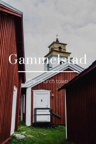 Gammelstad The church town