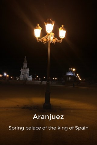 Aranjuez Spring palace of the king of Spain