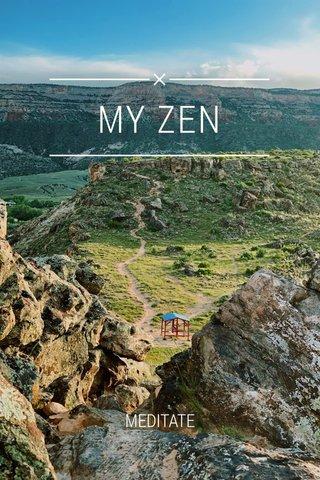 MY ZEN MEDITATE