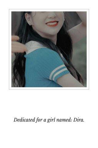 Dedicated for a girl named: Dira.