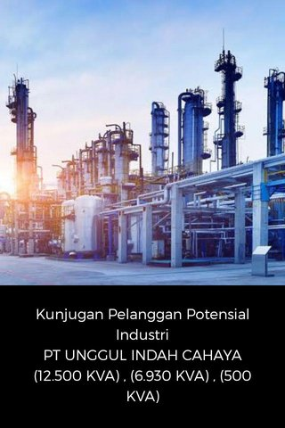 Kunjugan Pelanggan Potensial Industri PT UNGGUL INDAH CAHAYA (12.500 KVA) , (6.930 KVA) , (500 KVA)