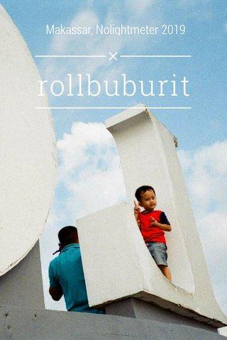 rollbuburit Makassar, Nolightmeter 2019