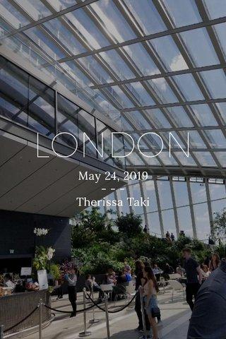 LONDON May 24, 2019 - - - Therissa Taki