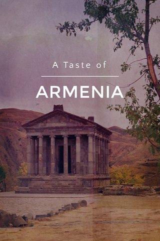 ARMENIA A Taste of