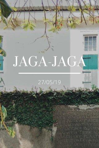 JAGA-JAGA 27/05/19
