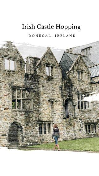 Irish Castle Hopping DONEGAL, IRELAND