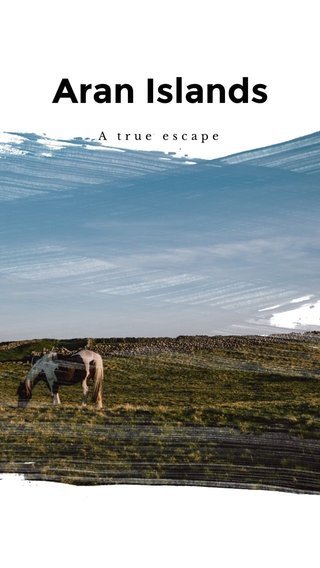 Aran Islands A true escape