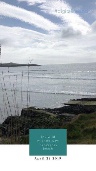 #digitalireland The Wild Atlantic Way: Inchydoney Beach April 28 2019