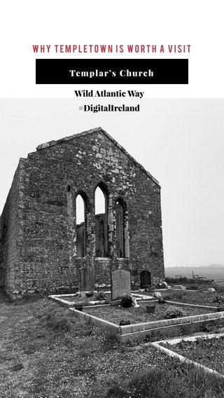 Why Templetown is worth a visit Wild Atlantic Way #DigitalIreland Templar's Church
