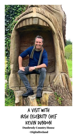 A visit with Irish celebrity chef Kevin Dundon Dunbrody Country House #DigitalIreland