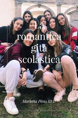 La romantica gita scolastica Marietta Piras III D
