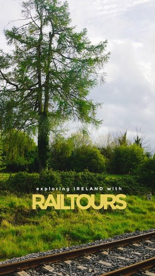 RAILTOURS exploring IRELAND with