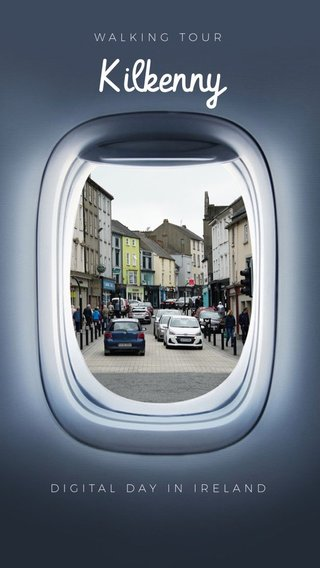 Kilkenny WALKING TOUR DIGITAL DAY IN IRELAND