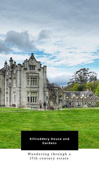 Killruddery House and Gardens Wandering through a 17th century estate