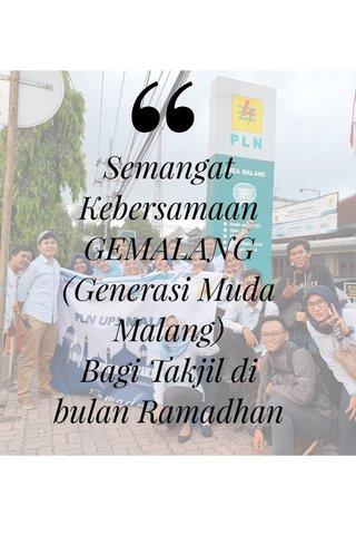 Semangat Kebersamaan GEMALANG (Generasi Muda Malang) Bagi Takjil di bulan Ramadhan