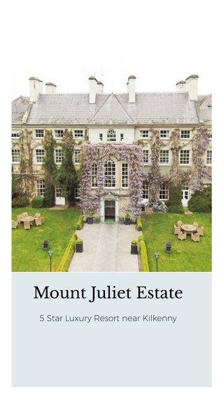 Mount Juliet Estate 5 Star Luxury Resort near Kilkenny