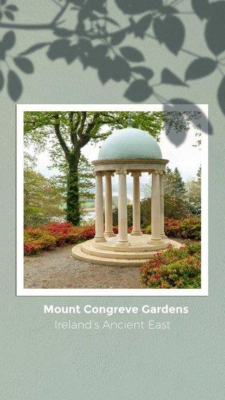 Mount Congreve Gardens Ireland's Ancient East