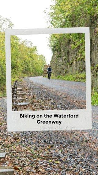 Biking on the Waterford Greenway