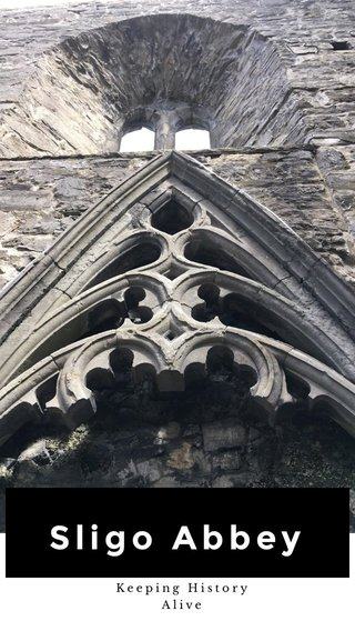 Sligo Abbey Keeping History Alive