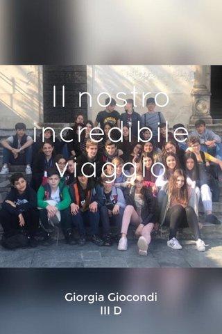 Il nostro incredibile viaggio Giorgia Giocondi III D