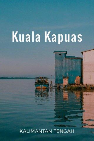 Kuala Kapuas KALIMANTAN TENGAH